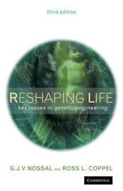 Reshaping Life by Gustav J. V. Nossal