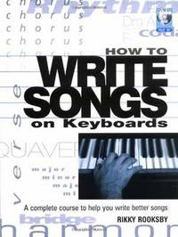 How to Write Songs on Keyboards: A Complete Course to Help You Wirte Better Songs by Rikky Rooksby image