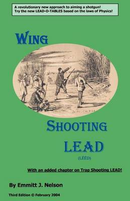 Wing Shooting Lead by Emmitt J. Nelson