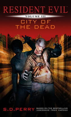Resident Evil: City of the Dead (#3) by S.D. Perry