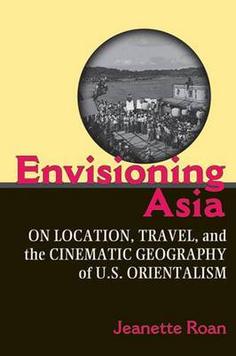Envisioning Asia by Jeanette Roan