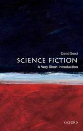 Science Fiction: A Very Short Introduction by David Seed