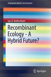 Recombinant Ecology - A Hybrid Future? by Ian D. Rotherham image