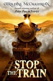Stop the Train by Geraldine McCaughrean image