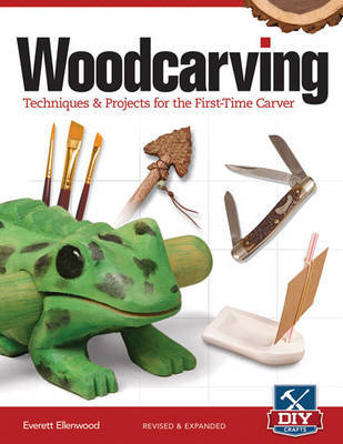Woodcarving, Revised and Expanded by Everett Ellenwood