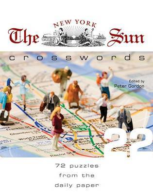 The New York Sun Crosswords: 72 Puzzles from the Daily Paper