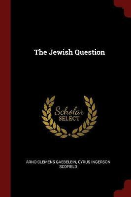 The Jewish Question by Arno Clemens Gaebelein image