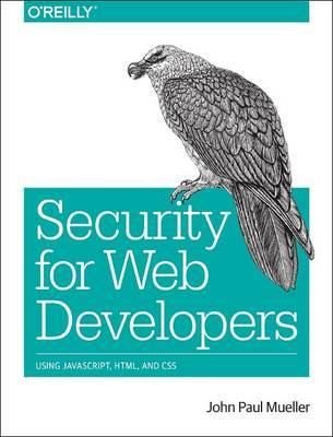 Security for Web Developers by John Paul Mueller