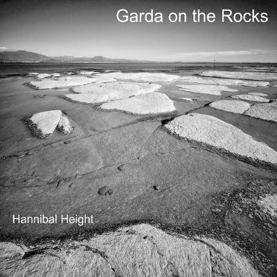 Garda on the Rocks by Hannibal Height