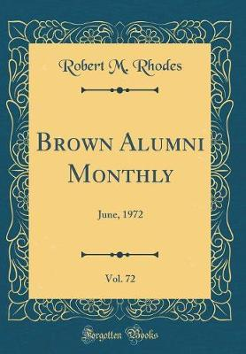Brown Alumni Monthly, Vol. 72 by Robert M Rhodes image