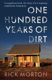 One Hundred Years of Dirt by Rick Morton