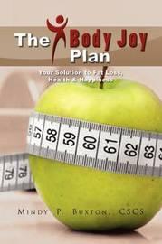 The Bodyjoy Plan by Mindy P. CSCS Buxton