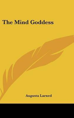 The Mind Goddess by Augusta Larned