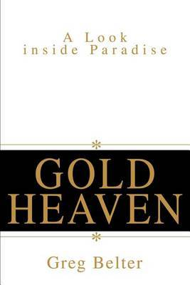 Gold Heaven: A Look Inside Paradise by Greg Belter image