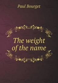 The Weight of the Name by George Burnham Ives