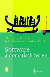 Software Automatisch Testen: Verfahren, Handhabung Und Leistung by Elfriede Dustin