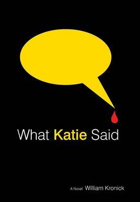 What Katie Said by William Kronick
