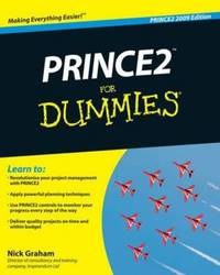 PRINCE2 For Dummies by Nick Graham