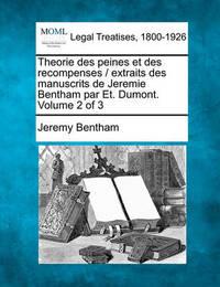 Theorie Des Peines Et Des Recompenses / Extraits Des Manuscrits de Jeremie Bentham Par Et. Dumont. Volume 2 of 3 by Jeremy Bentham