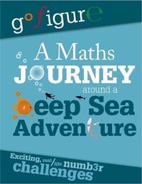 Go Figure: A Maths Journey Around a Deep Sea Adventure by Hilary Koll