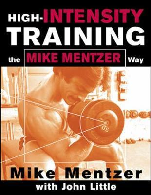 High-Intensity Training the Mike Mentzer Way by Mike Mentzer