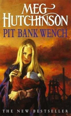 Pit Bank Wench by Meg Hutchinson