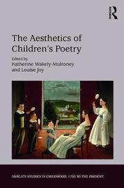 The Aesthetics of Children's Poetry by Katherine Wakely-Mulroney