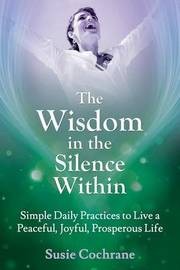 The Wisdom in the Silence Within by Susie Cochrane