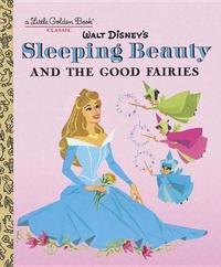 Sleeping Beauty and the Good Fairies (Disney Classic) by Random House Disney