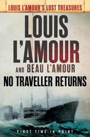 No Traveller Returns by Louis L'Amour
