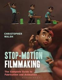 Stop Motion Filmmaking by Christopher Walsh image