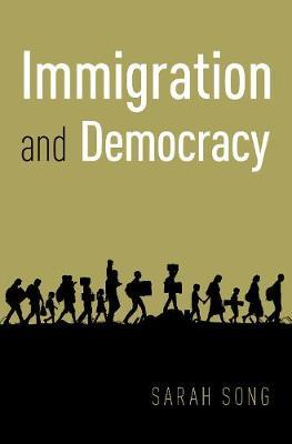 Immigration and Democracy by Sarah Song image