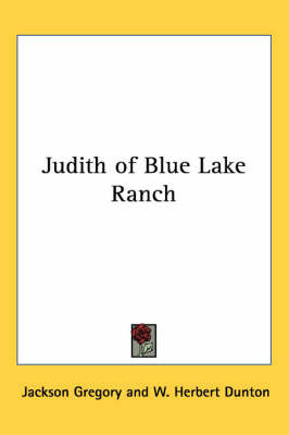 Judith of Blue Lake Ranch by Jackson Gregory image