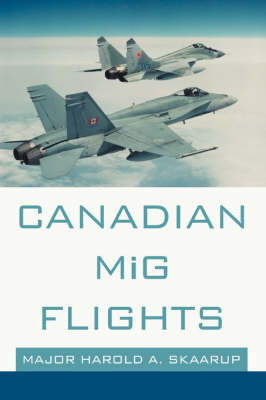 Canadian MIG Flights by Harold A Skaarup