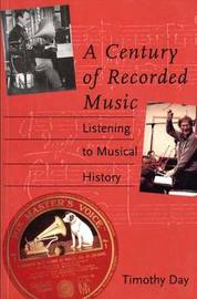 A Century of Recorded Music by Timothy Day image