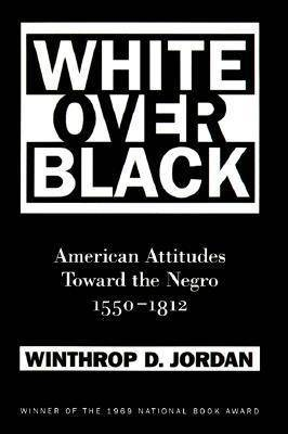 White Over Black: American Attitudes Toward the Negro, 1550-1812 by Winthrop D Jordan image