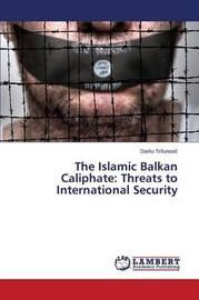 The Islamic Balkan Caliphate by Trifunovi