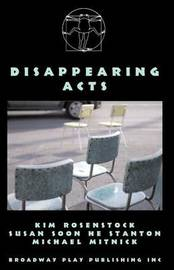 Disappearing Acts by Kim Rosenstock