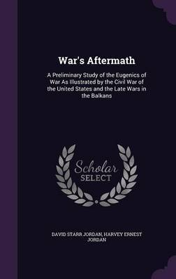 War's Aftermath by David Starr Jordan
