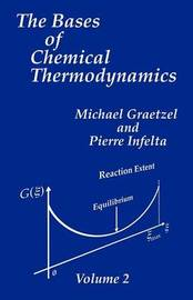The Bases of Chemical Thermodynamics by Michael Graetzel