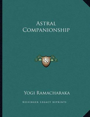 Astral Companionship by Yogi Ramacharaka
