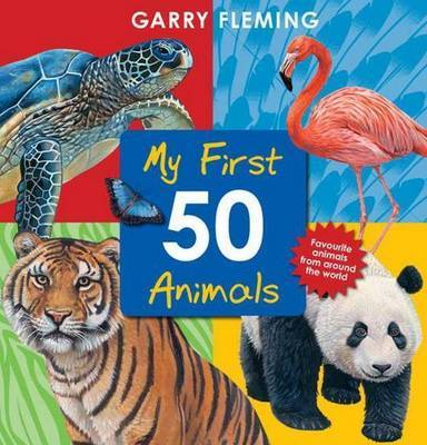 First 50 Animals by Garry Fleming image