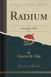 Radium, Vol. 12 by Charles H Viol image