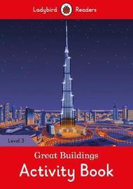 Great Buildings Activity Book - Ladybird Readers Level 3