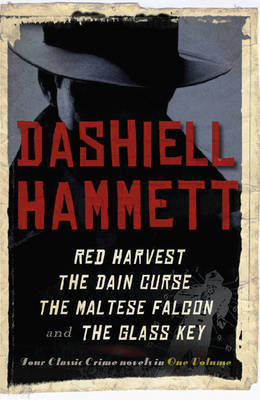 "Dashiell Hammett Omnibus: ""Red Harvest"", ""The Dain Curse"", ""The Maltese Falcon"", ""The Glass Key"" by Dashiell Hammett"