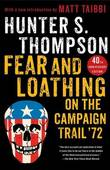 Fear and Loathing on the Campaign Trail '72 by Hunter S Thompson