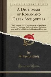 A Dictionary of Roman and Greek Antiquities by Anthony Rich image