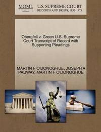Obergfell V. Green U.S. Supreme Court Transcript of Record with Supporting Pleadings by Martin F O'Donoghue