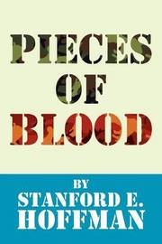 Pieces of Blood by Stanford E. Hoffman