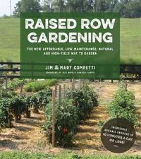 Raised Row Gardening by Jim Competti